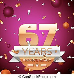 Realistic Sixty seven Years Anniversary Celebration Design. Golden numbers and silver ribbon, confetti on purple background. Colorful Vector template elements for your birthday party