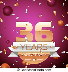 Realistic Thirty six Years Anniversary Celebration Design. Golden numbers and silver ribbon, confetti on purple background. Colorful Vector template elements for your birthday party