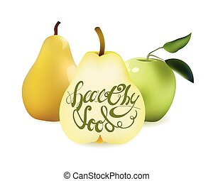 Realistic Yellow Pear, Green Apple and Half Sliced Pear with Lettering Calligraphic Text Healthy Food. Vector Illustration Isolated On White Background.