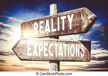 Reality, expectations - wooden signpost, roadsign with two arrows