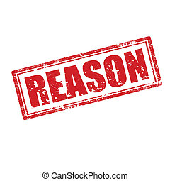 Reason-stamp - Grunge rubber stamp with word Reason,vector...