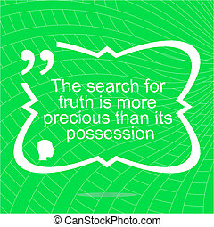 recherche, vérité, simple, positif, motivation, quote., sien, plus, inspirationnel, citation, branché, précieux, possesion., que, design.