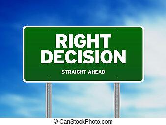 rechts, beslissing, -, meldingsbord, groene, straat