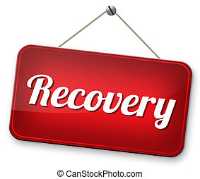 recovery - Recovery of lost data or from crisis and ...