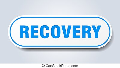 recovery sign. rounded isolated button. white sticker
