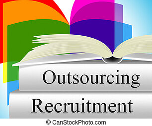 Recruitment Outsource Represents Independent Contractor And...