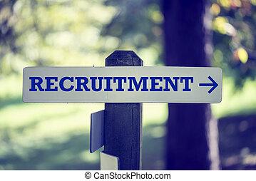 Recruitment signpost - Recruitment signboard on a wooden...