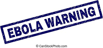 Rectangle Grunge EBOLA WARNING Stamp