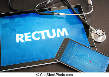 Rectum (gastrointestinal disease related body part) diagnosis medical concept on tablet screen with stethoscope