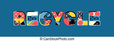 Recycle Concept Word Art Illustration - The word RECYCLE...