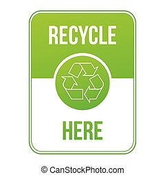 Recycle here green sign. Stock Vector illustration isolated on white background.