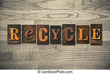Recycle Wooden Letterpress Concept