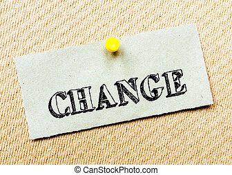 Recycled paper note pinned on cork board. Change Message. Concept Image