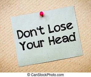 Don' t Lose Your Head Message - Recycled paper note pinned ...