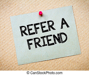 Refer a Friend Message - Recycled paper note pinned on cork ...