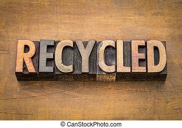 recycled word in vintage wood type