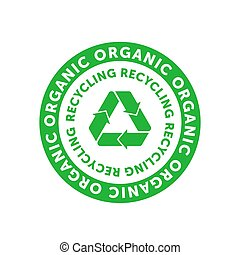 Recycling organic green cirlce badge with Mobius strip, band or loop. Design element for packaging design and promotional material. Vector stock illustration.