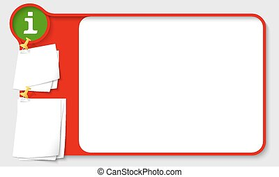 Red abstract frame for your text with green info icon and papers for remark