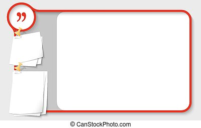 Red abstract frame for your text with quotation mark and papers for remark