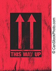 'This way up' sign - Red and black grunge 'This way up' sign