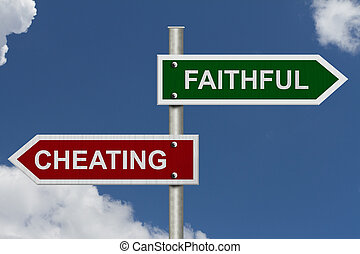 Red and green street signs with blue sky with words Cheating and Faithful, Cheating versus Faithful