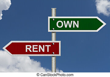 Own versus Rent - Red and green street signs with blue sky...