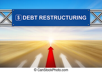 Red arrow and debt restructuring on blue road sign with...