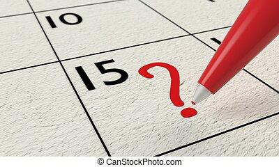 Red ball pen drawing a question mark into a calendar