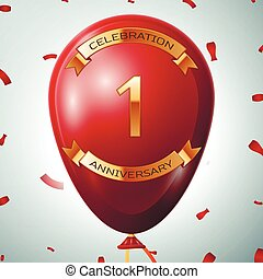 Red balloon with golden inscription one years anniversary celebration and golden ribbons on grey background and confetti. Vector illustration