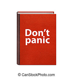 Red book with Dont panic text on cover isolated on white...