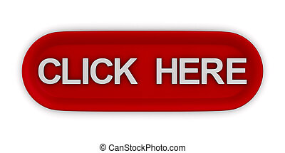 red button with text click here on white background. Isolated 3d illustration
