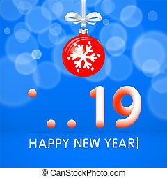 red Christmas ball by 2019 happy New Year. Vector template for the festive design numeral on blue background. 3d drawn lettering illustration.