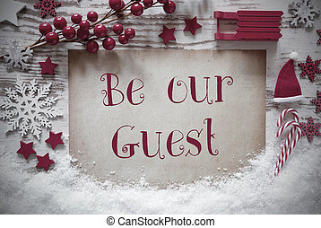 Red Christmas Decoration, Snow, English Text Be Our Guest