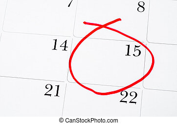 Red circle. Mark on the calendar at 15th.