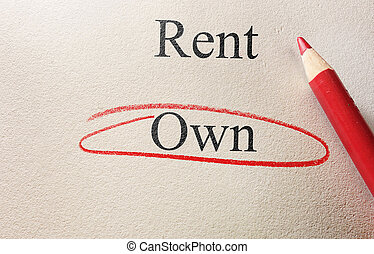 red circle own - Rent or Own text on paper, with Own circled...