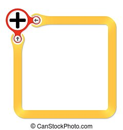 Red circle with plus symbol and yellow frame for your text