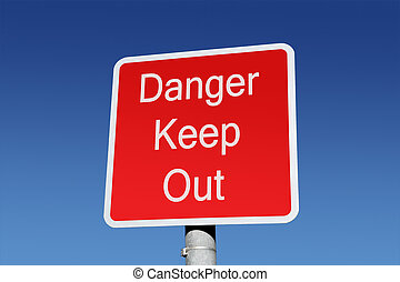 Red danger keep out sign.