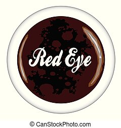 Top view of a cup of Red Eye Espresso Coffee over a white background