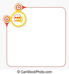 Red frame for your text and yellow circle with speech bubbles