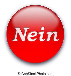Nein button