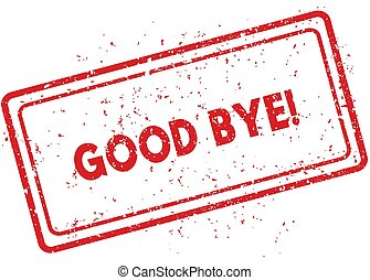 Red GOOD BYE   rubber stamp