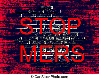 Stop MERS Virus Epidemic concept. Digitally generated image.