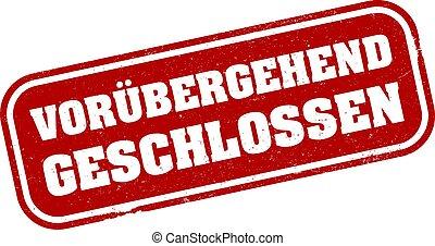 red grungy VORUBERGEHEND GESCHLOSSEN rubber stamp