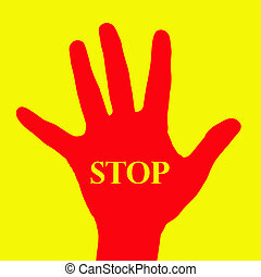Red hand with word stop on yellow background