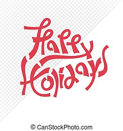 red happy holidays text lettering vector illustration...