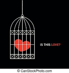 red heart in a bird cage with text is this love on black background