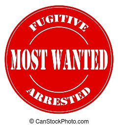 Red label with text Most Wanted Fugitive Arrested, vector illustration
