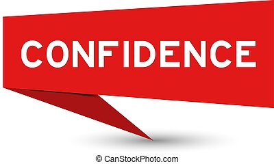 Red paper speech banner with word confidence on white ...