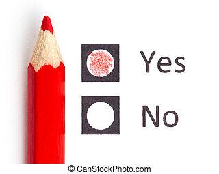 Red pencil choosing between yes or no (voting)