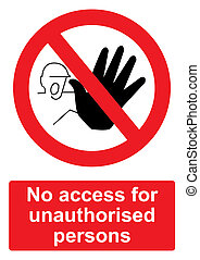 Red Prohibition Sign isolated on a white background - No access for unauthorised persons